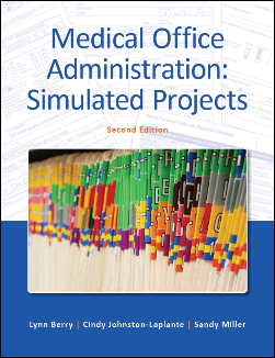 Medical Office Administration: Simulated Projects, Second Edition